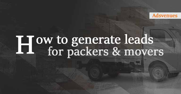 Generate leads for packers and movers companies